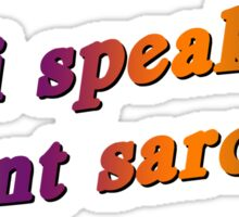 I SPEAK FLUENT SARCASM Sticker