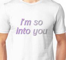 I'M SO INTO YOU Unisex T-Shirt