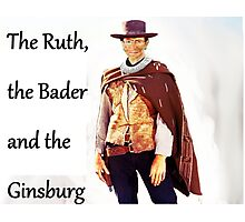 The Ruth, the Bader and the Ginsburg Photographic Print