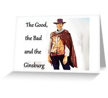 The Good, the Bad and the Ginsburg Greeting Card