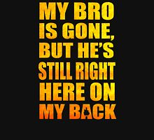 My Brok Is Goen, But He's Still Right Here On My Back Unisex T-Shirt