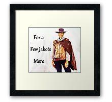 For a Few Jabots More Framed Print