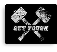 Get Tough Canvas Print