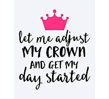 Adjust My Crown Funny Quote Photographic Print