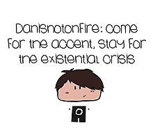Danisnotonfire Photographic Print
