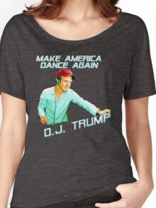 DJ Trump: Make America Dance Again Women's Relaxed Fit T-Shirt