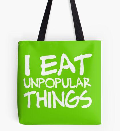 I EAT UNPOPULAR THINGS Tote Bag