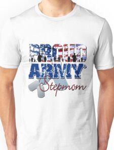 Proud Army StepMom Unisex T-Shirt