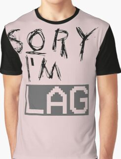 sorry i'm late Graphic T-Shirt