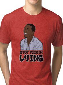 ~ Why You Always Lying ~ Tri-blend T-Shirt