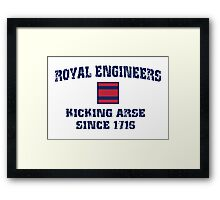 Royal Engineers. Kick Arse since 1716 Framed Print