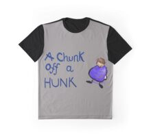 Chunk off a hunk Graphic T-Shirt
