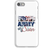 Proud Army Sister iPhone Case/Skin