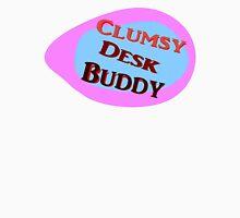 Clumsy Desk Buddy logo Unisex T-Shirt