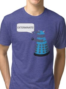Dalek - Exterminate! Tri-blend T-Shirt