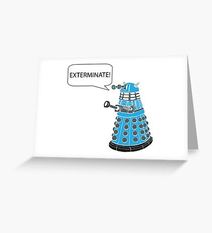 Dalek - Exterminate! Greeting Card