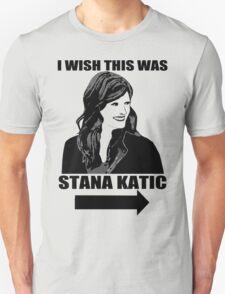 I Wish This Was Stana Katic T-Shirt