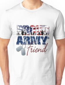 Proud Army Friend Unisex T-Shirt