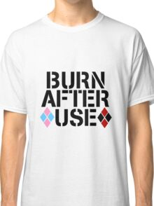BURN AFTER USE Classic T-Shirt
