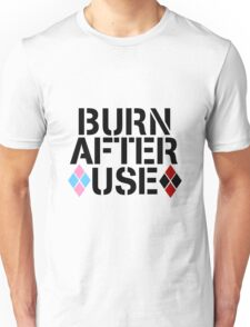 BURN AFTER USE Unisex T-Shirt