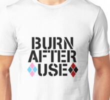 BURN AFTER USE Unisex T-Shirt