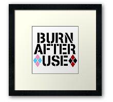 BURN AFTER USE Framed Print