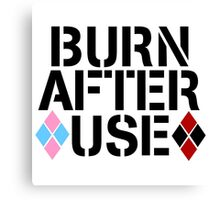 BURN AFTER USE Canvas Print