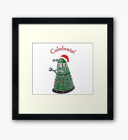 Dalek - Celebrate! Framed Print