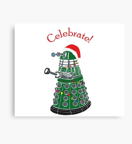 Dalek - Celebrate! Canvas Print