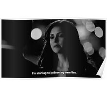 I'm Starting To Believe My Own Lies Poster