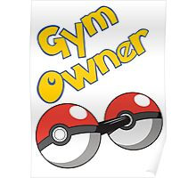 Pokemon Gym Owner Poster