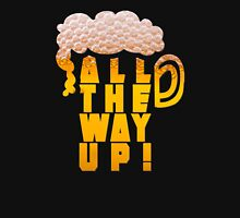All the Way Up Unisex T-Shirt