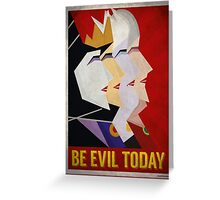 Be Evil Today Greeting Card