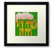 Irish for many beers Framed Print