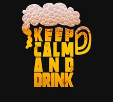 Keep calm and drink Unisex T-Shirt