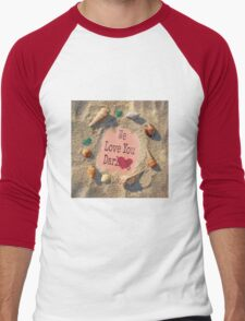 """For the children at the beach: """"We love you darling"""" Men's Baseball ¾ T-Shirt"""