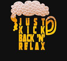 Kick back and relax Unisex T-Shirt