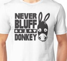 Poker: Never bluff a donkey Unisex T-Shirt