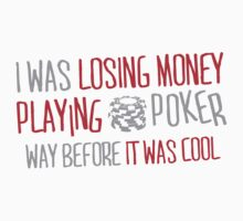 I was losing money at poker before it was cool One Piece - Long Sleeve