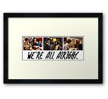 That 70's Show: We're All Alright Framed Print