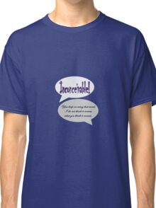 Inconceivable! You keep on using that word (Princess Bride) Classic T-Shirt