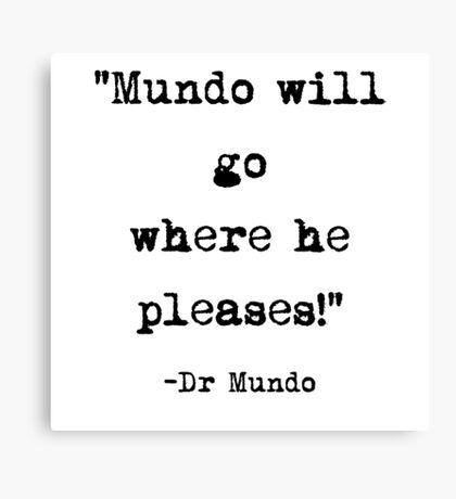 Dr. Mundo quote Canvas Print