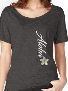 Aloha Women's Relaxed Fit T-Shirt