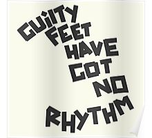 GUILTY FEET HAVE GOT NO RHYTHM (Arctic Monkeys) Poster