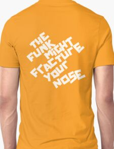 THE FUNK MIGHT FRACTURE YOUR NOSE (Arctic Monkeys) T-Shirt