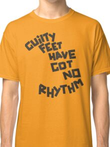 GUILTY FEET HAVE GOT NO RHYTHM (Arctic Monkeys) Classic T-Shirt