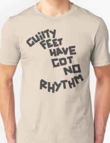 GUILTY FEET HAVE GOT NO RHYTHM (Arctic Monkeys) Unisex T-Shirt