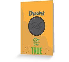 Dreams Really Do Come True Greeting Card