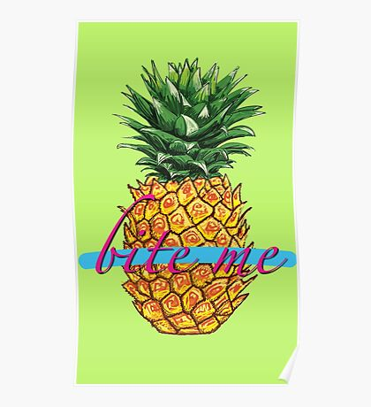 BITE ME TROPICAL PINEAPPLE  Poster