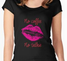 No Coffee, No Talkie Women's Fitted Scoop T-Shirt